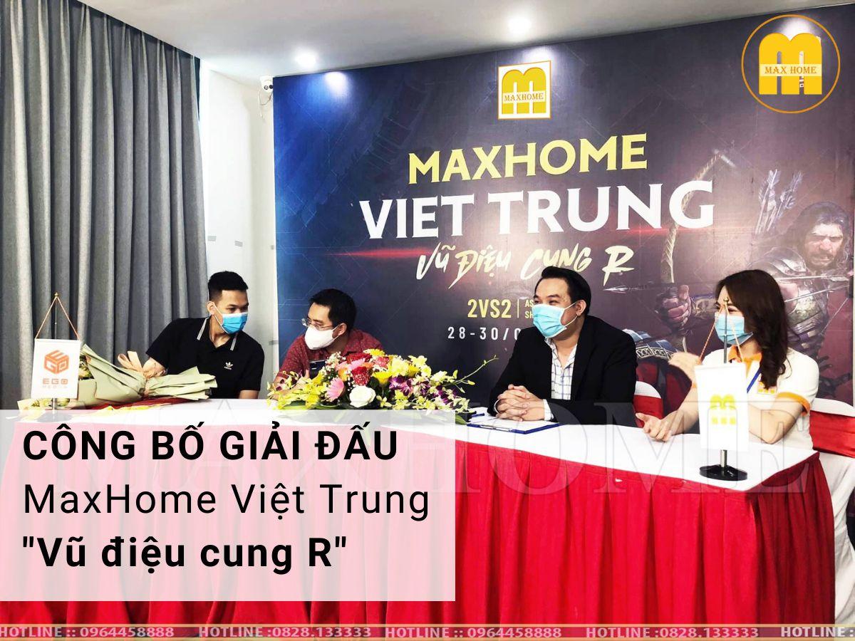 Công bố giải đấu MaxHome Việt Trung - Vũ Điệu Cung R